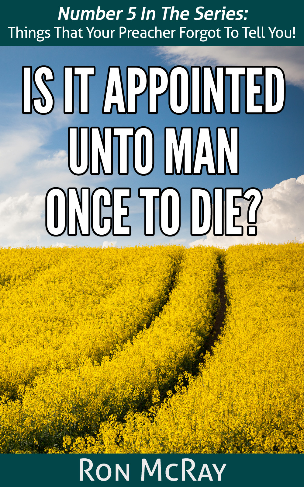 Is It Appointed Unto Man Once To Die