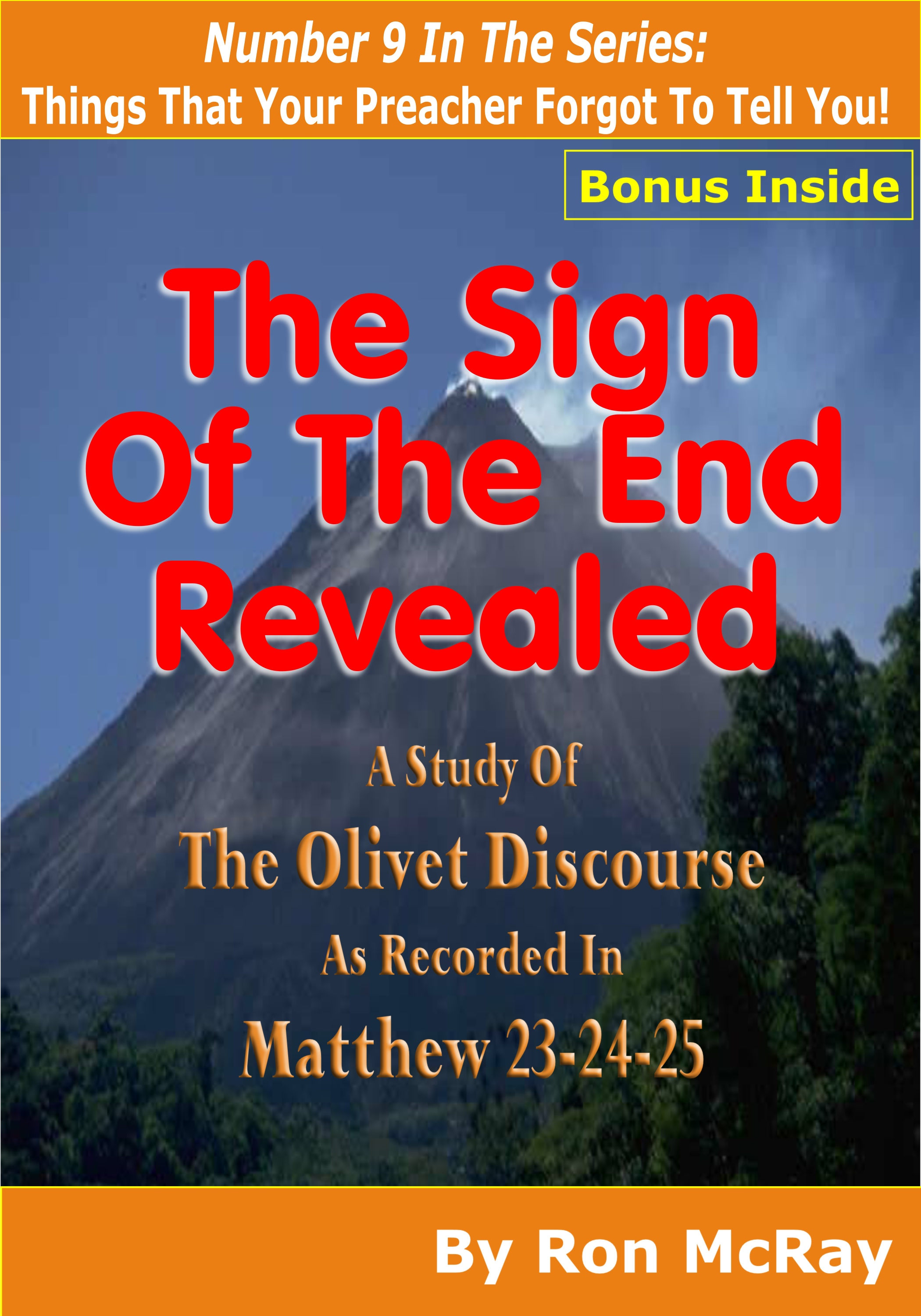 The Sign Of The End Revealed: A Study Of The Olivet Discourse